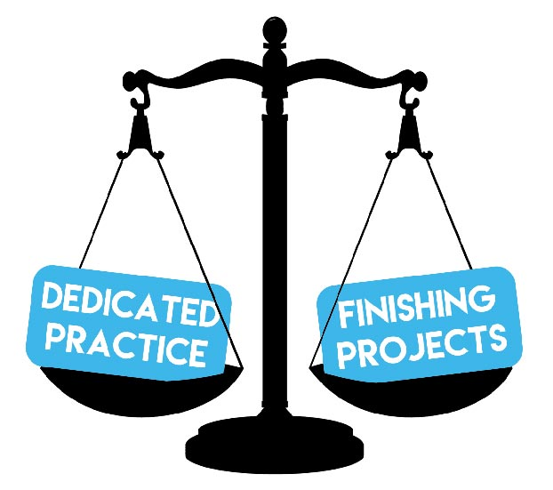 dedicated practice vs finishing projects